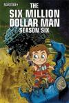 Six Million Dollar Man Season 6 (2014 mini series)